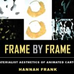 Frame by Frame: A Materialist Aesthetics of Animated Cartoons—Book Review